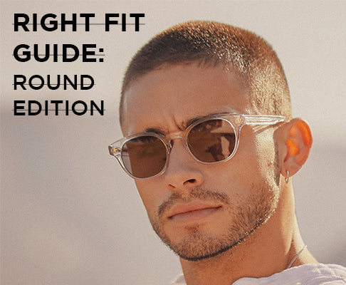 RIGHT FIT GUIDE: ROUND EDITION