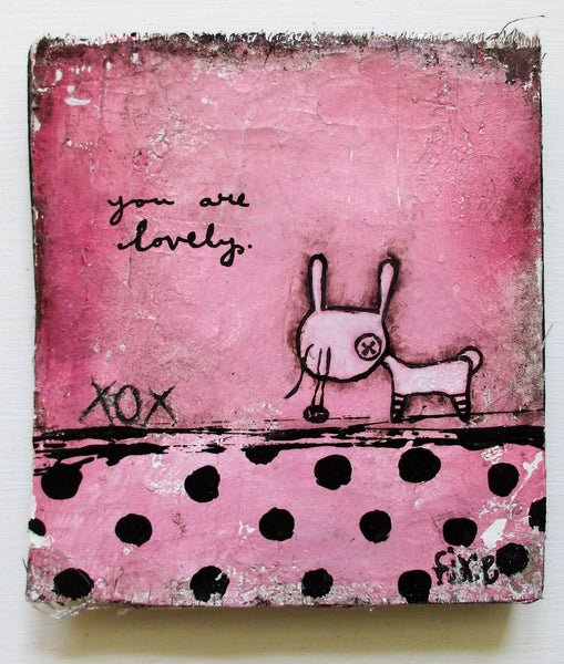 You Are Lovely XOX -  original art grunge sweet rabbit toy painting on plastered fabric