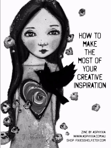 How To Make The Most Of Your Creative Inspiration - a sweet zine to enhance your creative life