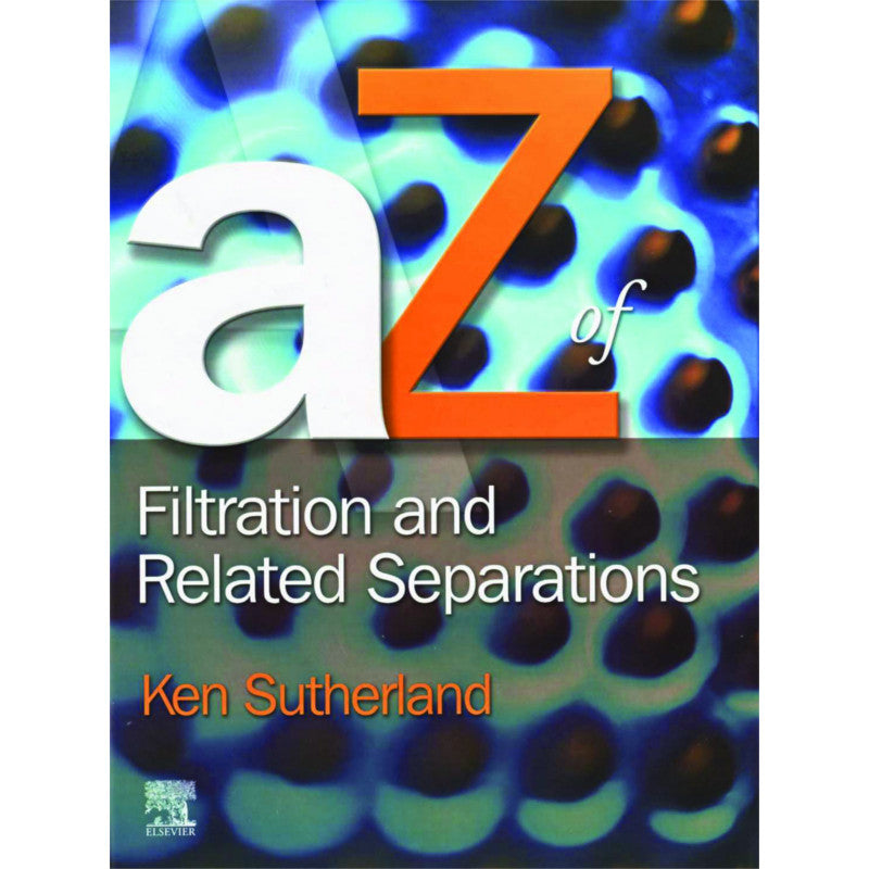 A - Z of Filtration and Related Separations, 1st Edition