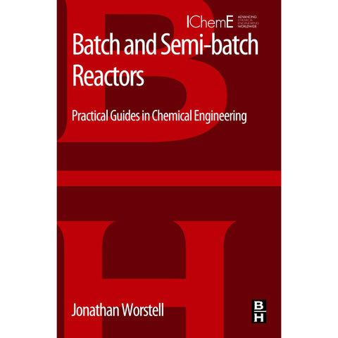 Batch and Semi-batch Reactors, 1st Edition
