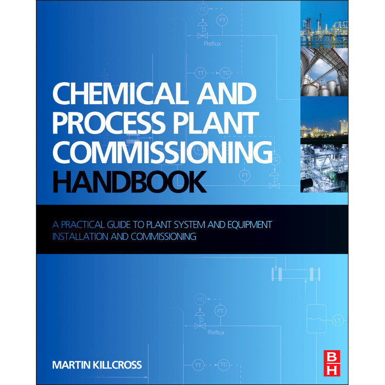Chemical and Process Plant Commissioning Handbook, 1st Edition