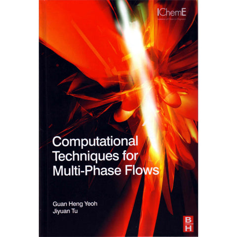 Computational Techniques for Multiphase Flows, 1st Edition