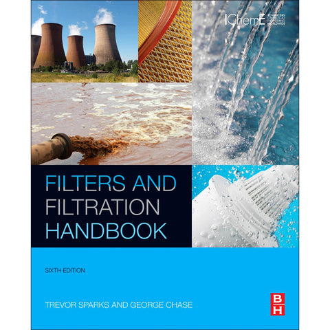 Filters and Filtration Handbook, 6th Edition
