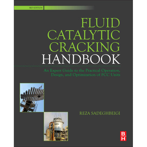 Fluid Catalytic Cracking Handbook, 3rd Edition