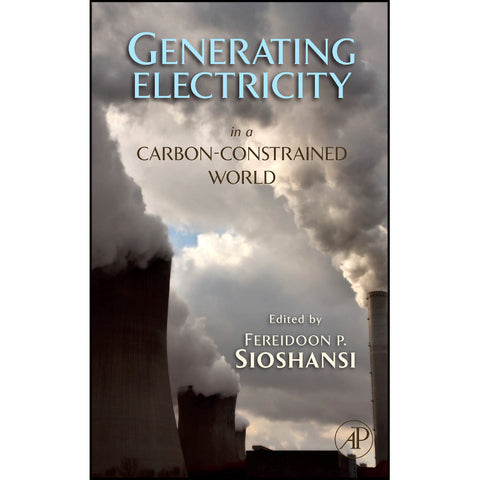 Generating Electricity in a Carbon-Constrained World, 1st Edition