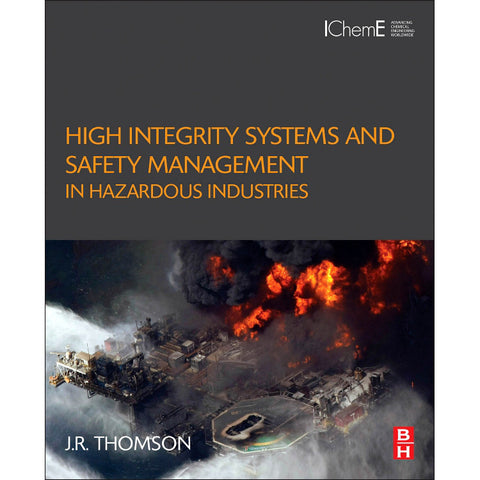 High Integrity Systems and Safety Management in Hazardous Industries, 1st Edition