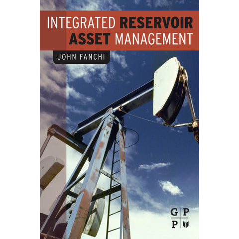 Integrated Reservoir Asset Management, 1st Edition