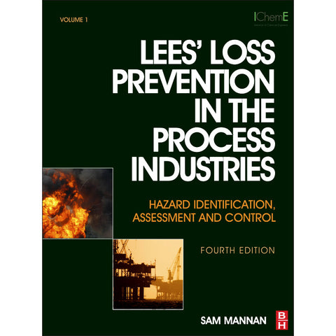 Lees' Loss Prevention in the Process Industries, 4th Edition