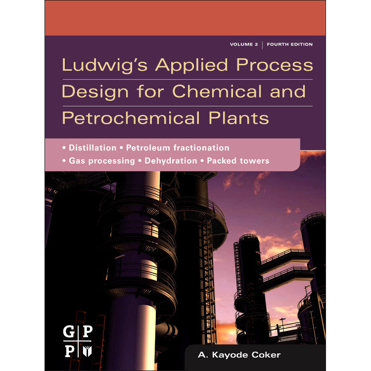 Ludwig's Applied Process Design for Chemical and Petrochemical Plants, 4th  Edition