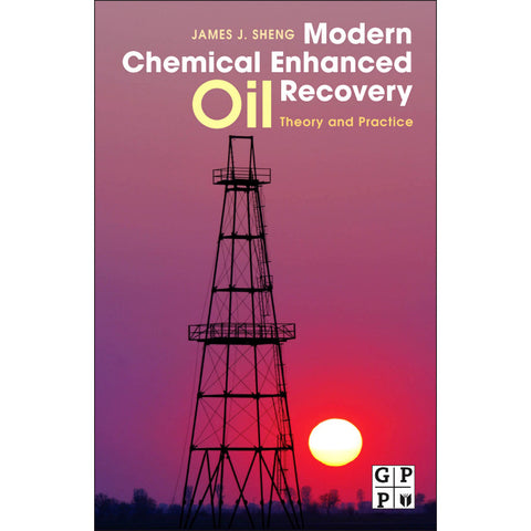Modern Chemical Enhanced Oil Recovery, 1st Edition