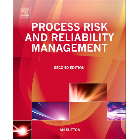 Process Risk and Reliability Management, 2nd Edition
