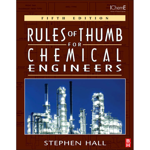 Rules of Thumb for Chemical Engineers, 5th Edition