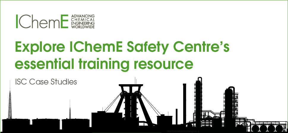 IChemE Safety Centre Case Studies