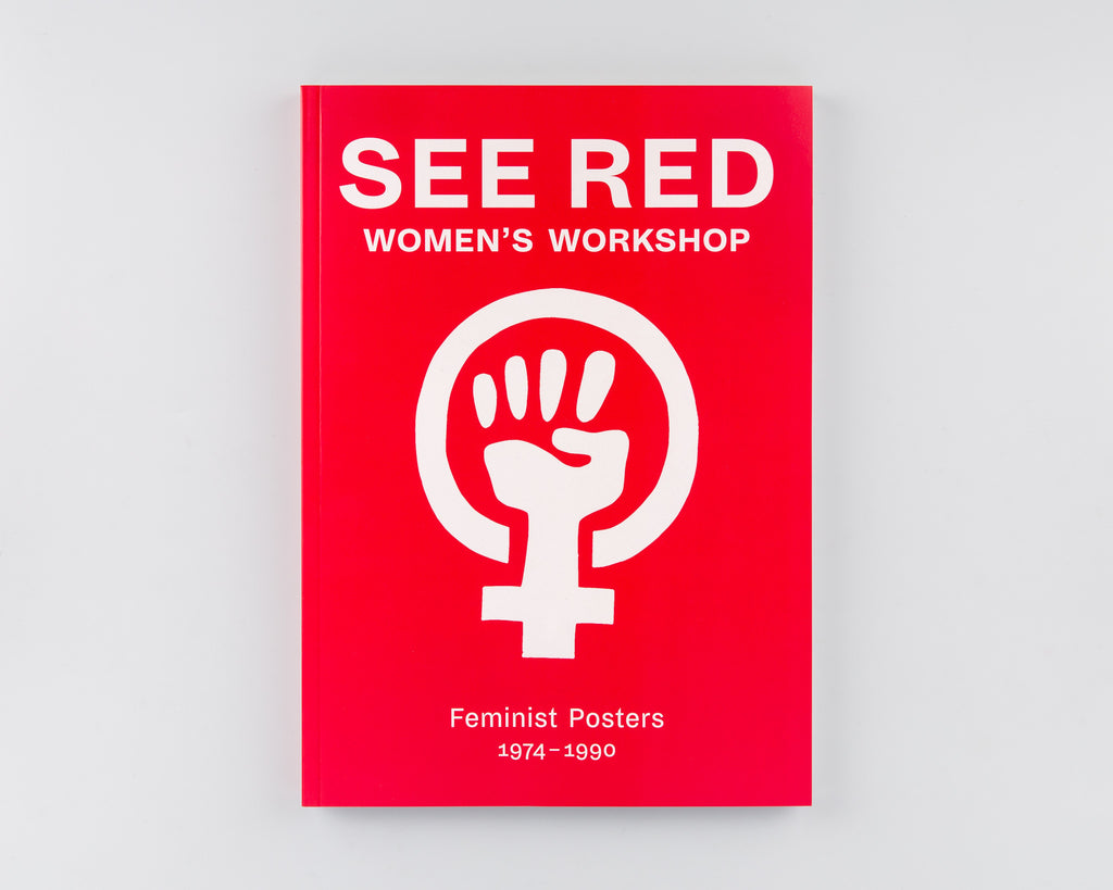 See Red Women's Workshop: Feminist Posters 1974-1990 by See Red Women's Workshop - 597