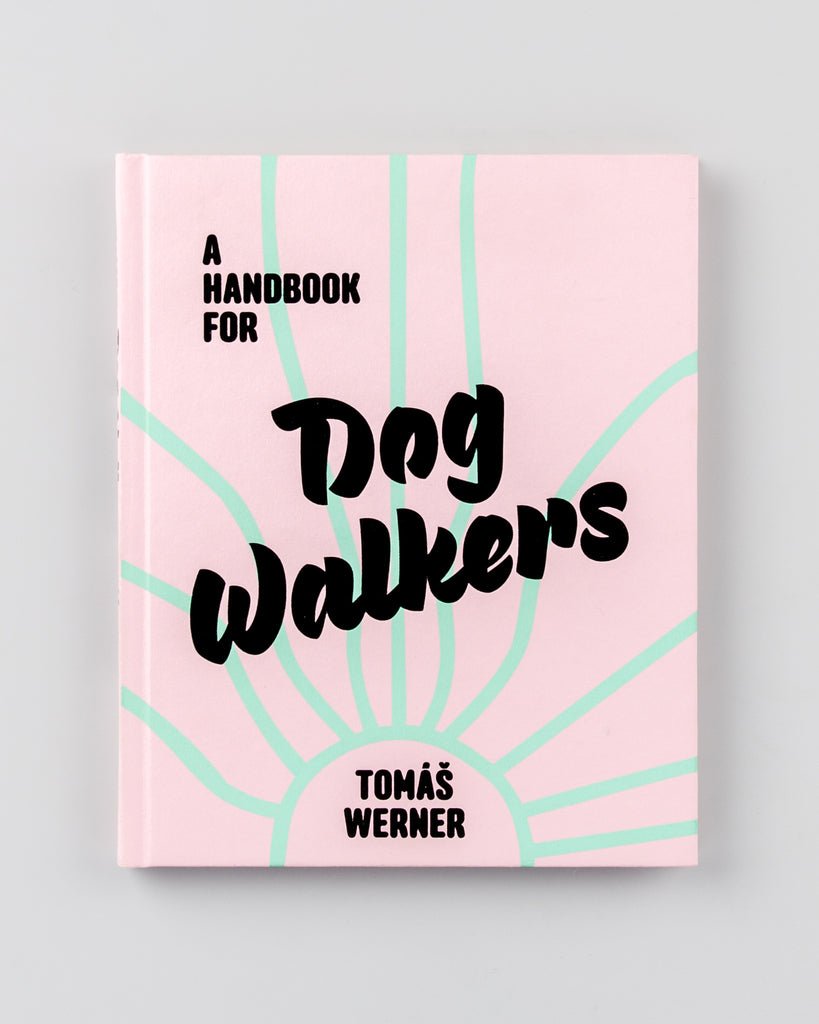 A Handbook For Dog Walkers by Tomáš Werner - 1