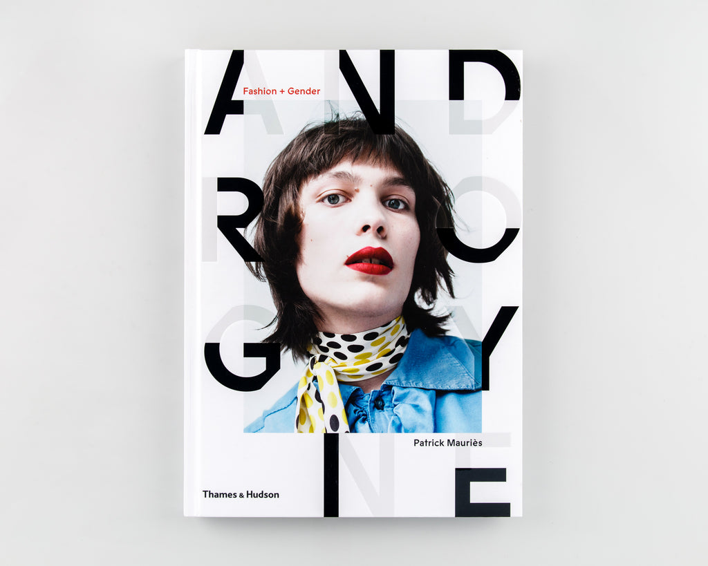 Androgyne: Fashion and Gender by Patrick Mauriès - 202
