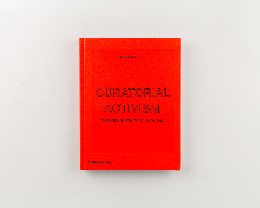 Curatorial Activism by Maura Reilly - Cover