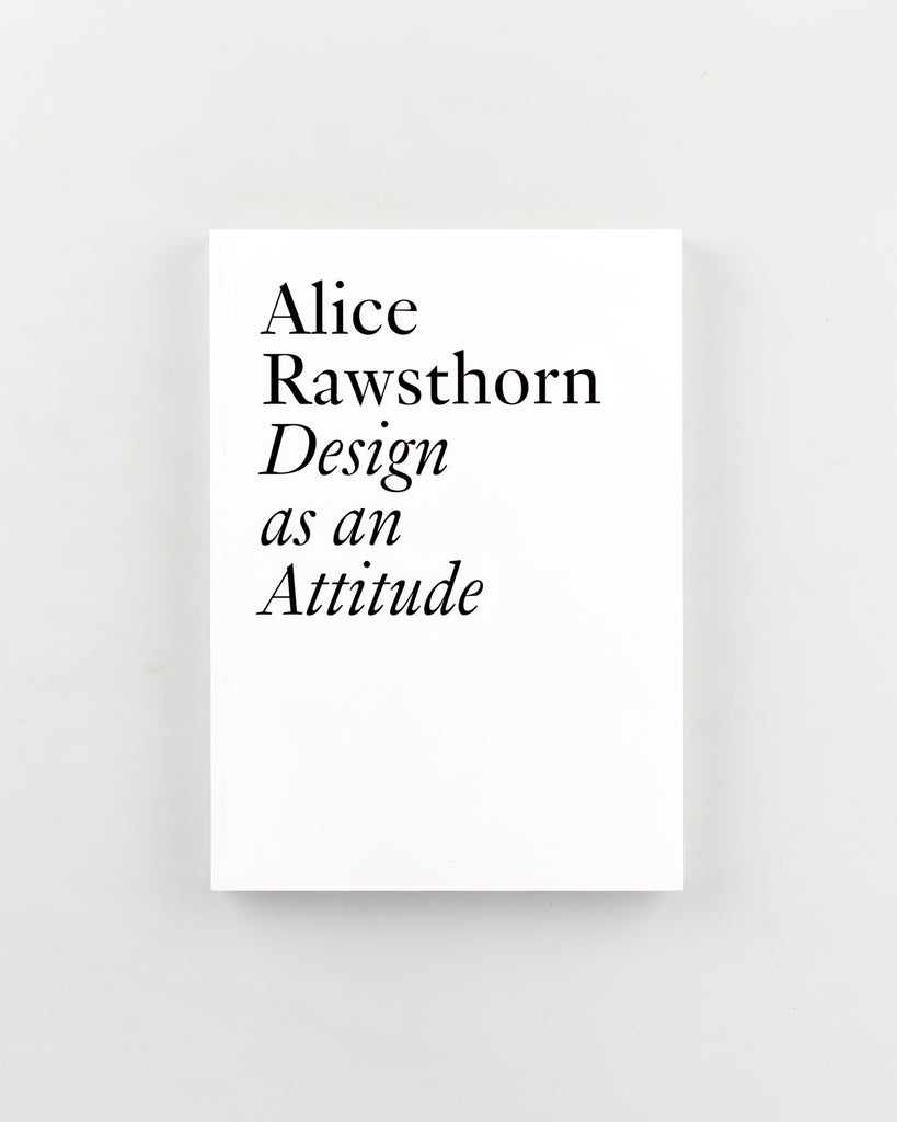 Design as an Attitude by Alice Rawsthorn - 11