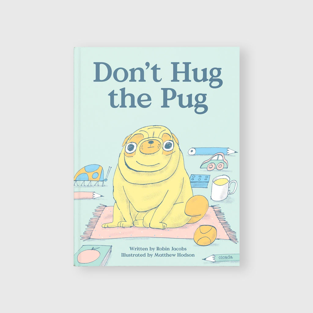 Don't Hug the Pug by Matthew Hodson and Robin Jacobs - 13