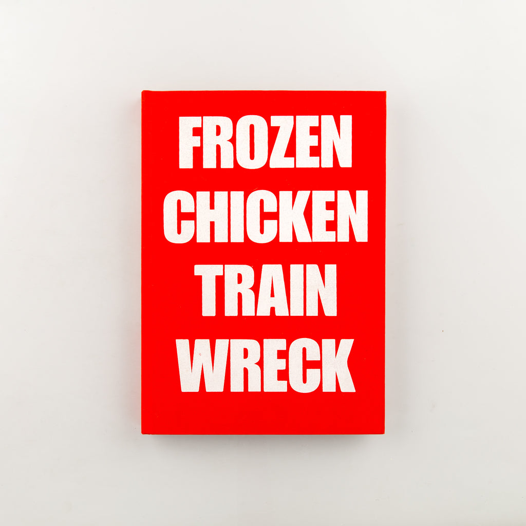 Frozen Chicken Train Wreck by Laurence Hamburger - Cover
