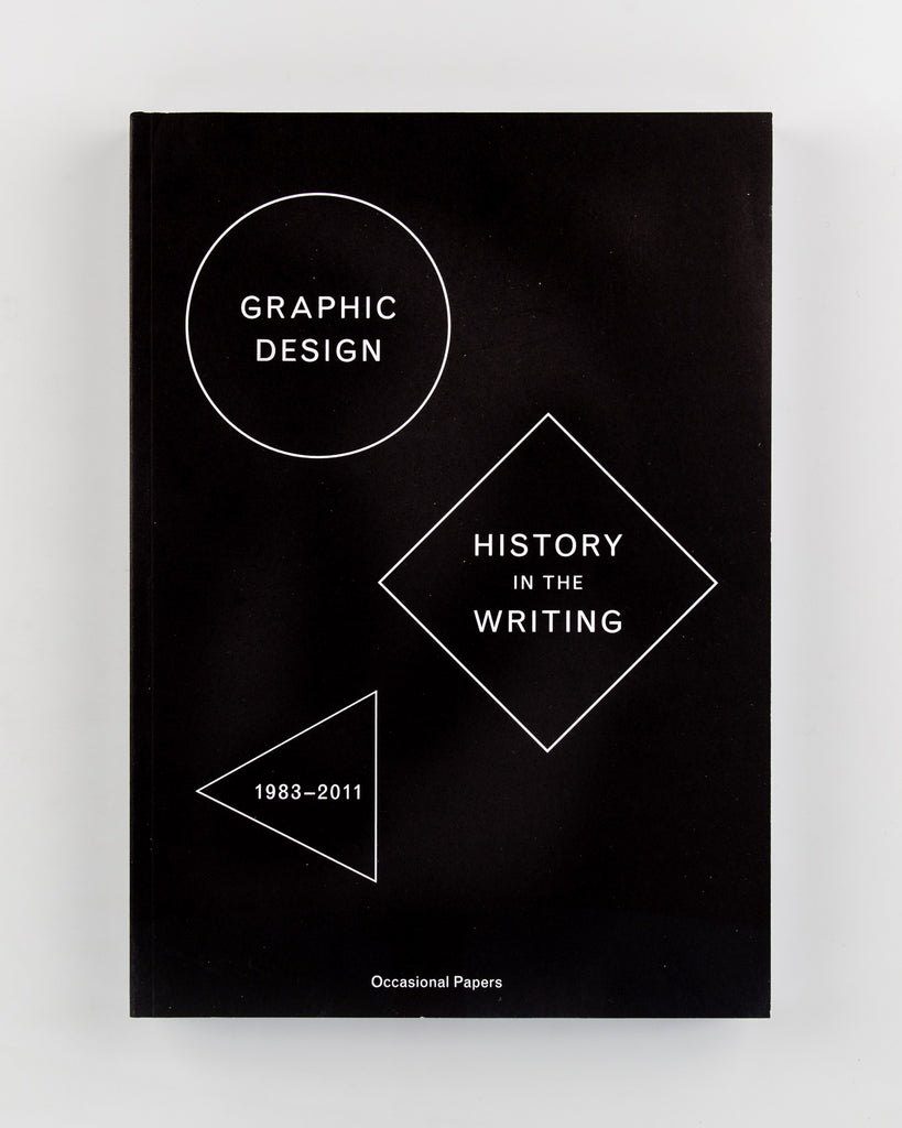 Graphic Design: History in the Writing by Edited by Catherine de Smet and Sara De Bondt - 775