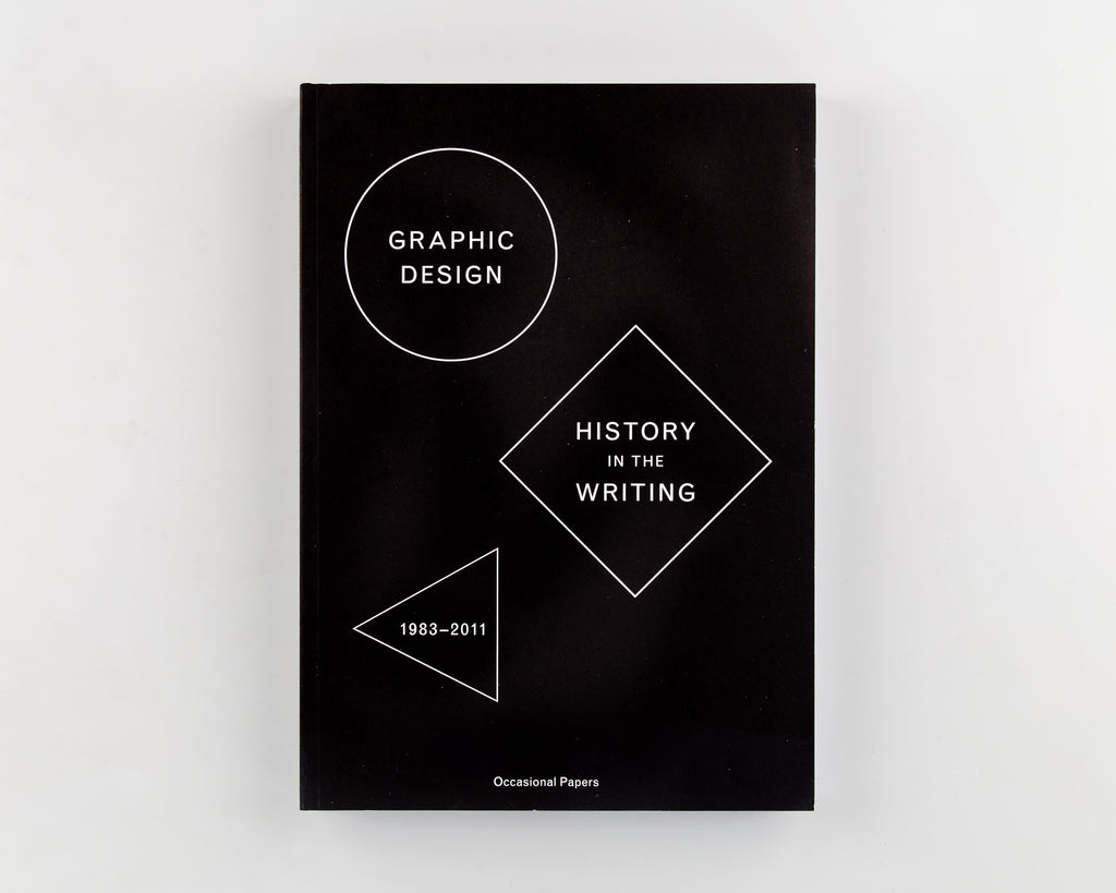 Graphic Design: History in the Writing by Edited by Catherine de Smet and Sara De Bondt - 757