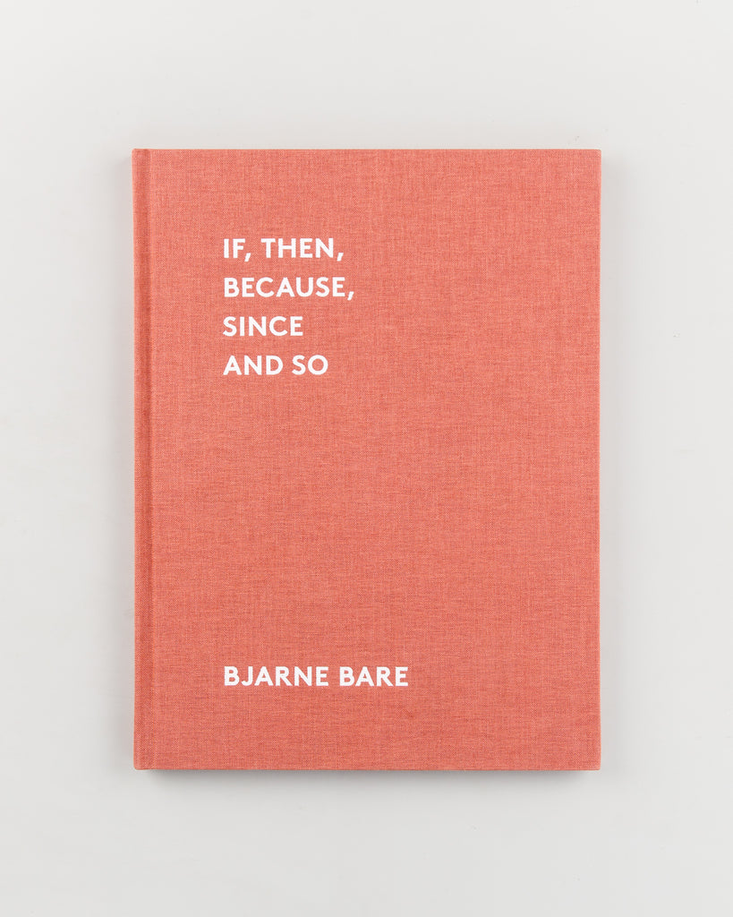 If, Then, Because, Since and So by Bjarne Bare - 713