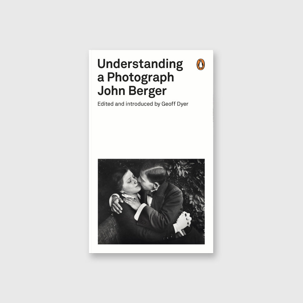 Understanding a Photograph by John Berger - 1