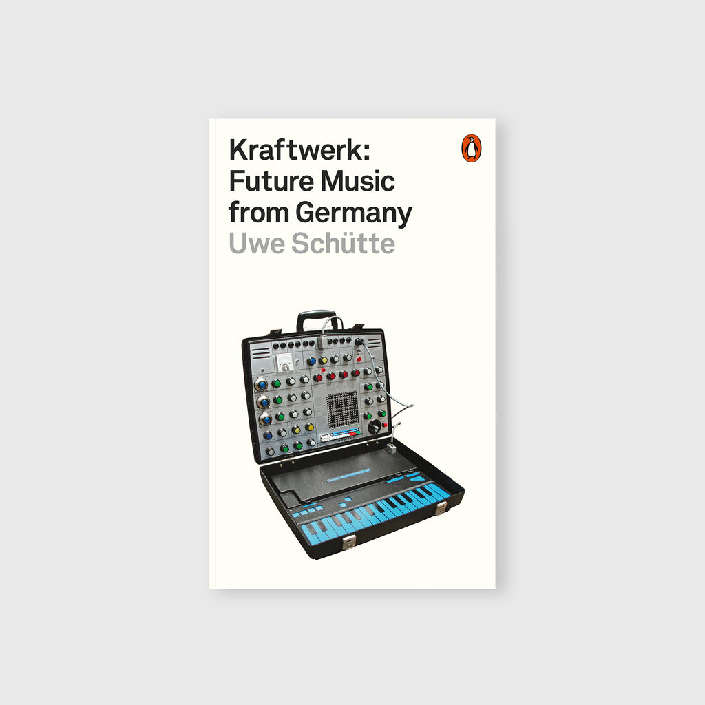 Kraftwerk: Future Music from Germany by Uwe Schütte - 3