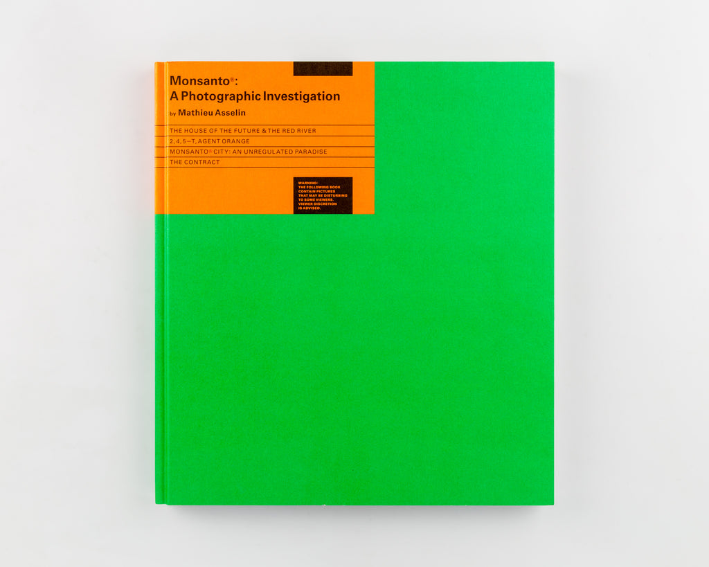 Monsanto®: A Photographic Investigation by Mathieu Asselin - Cover