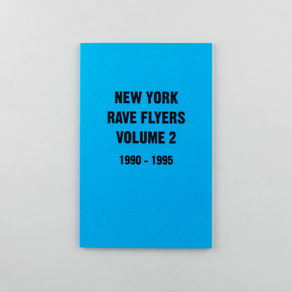 NY Rave Flyers 1990-1995 Volume 2 - 1