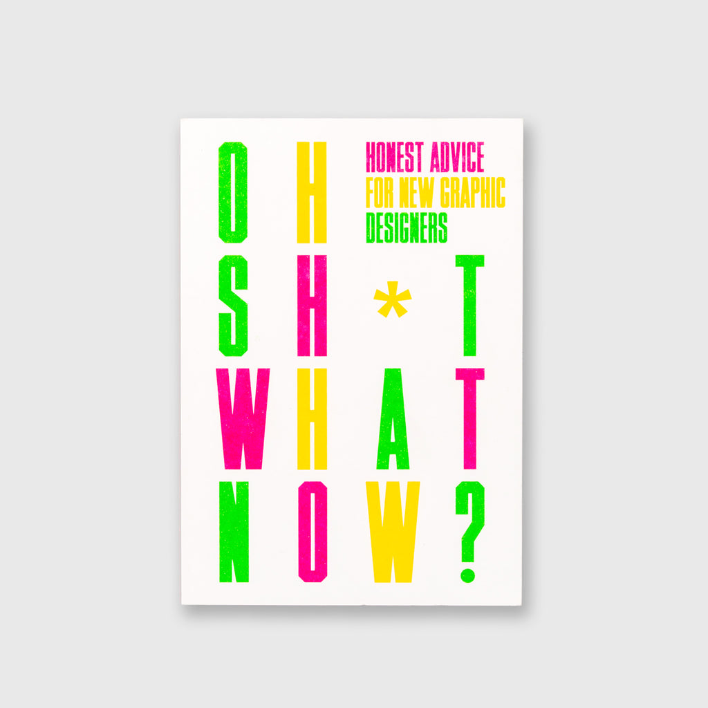 Oh Sh*t What Now by Craig Oldham - 1