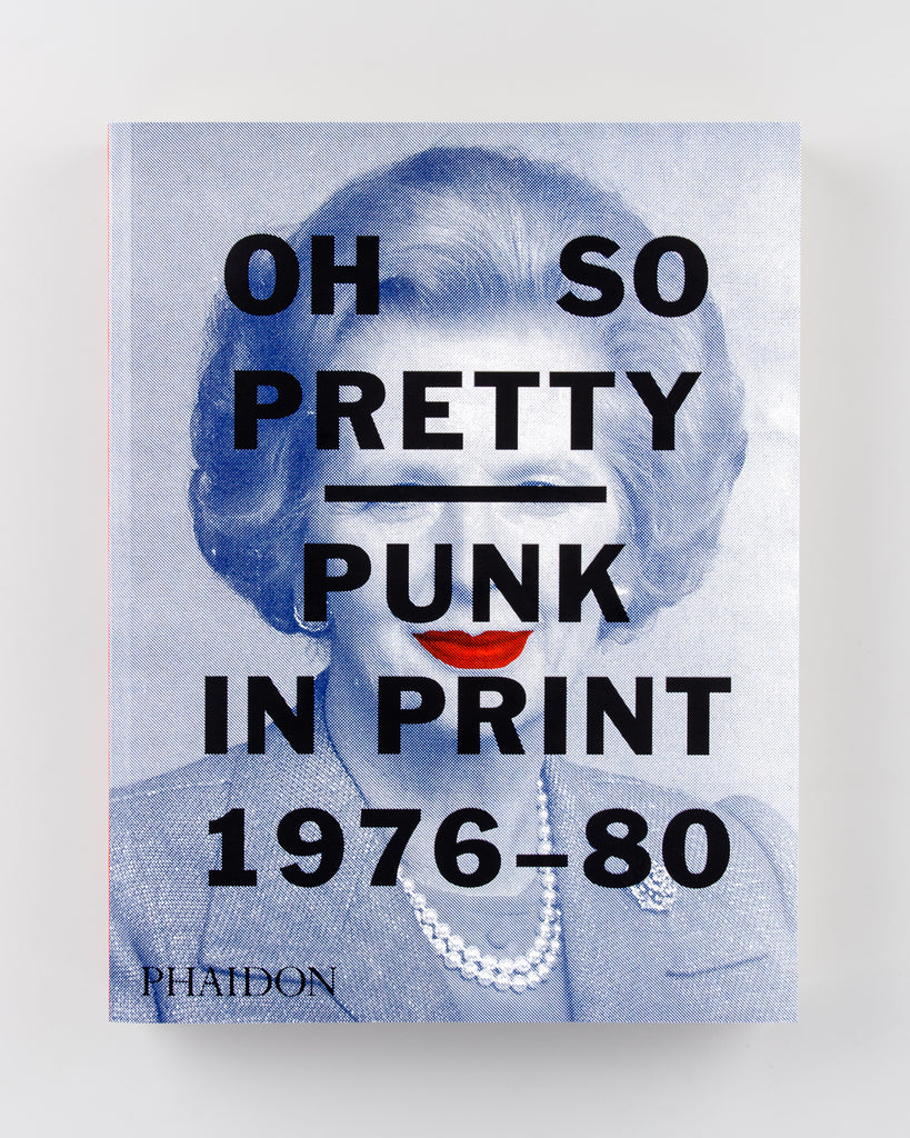 Oh So Pretty: Punk in Print 1976-80 by Toby Mott - Cover