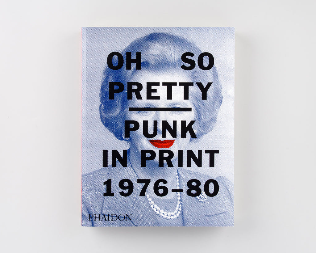 Oh So Pretty: Punk in Print 1976-80 by Toby Mott - 261