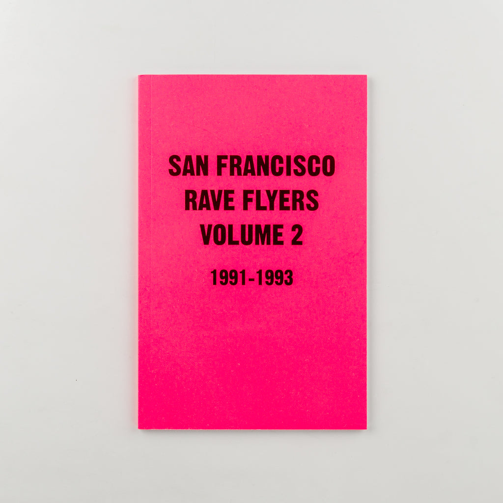 SF Rave Flyers 1991-1993 Volume 2 - 1