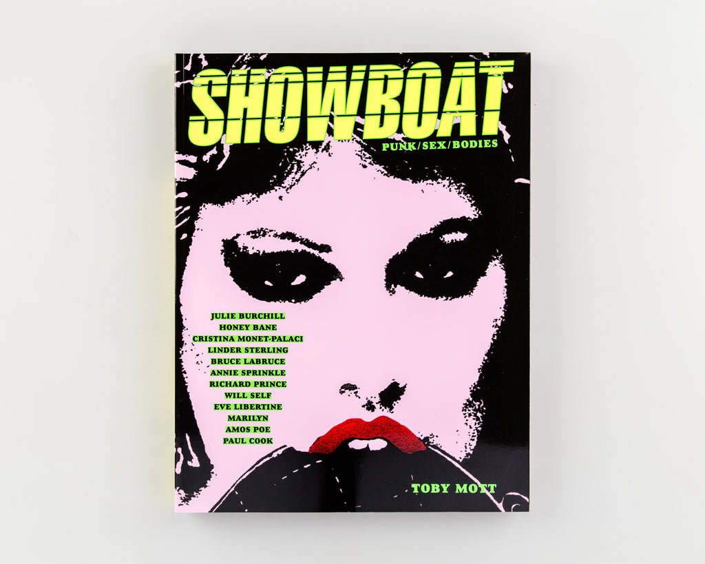 Showboat: Punk, Sex, Bodies by Toby Mott - 363