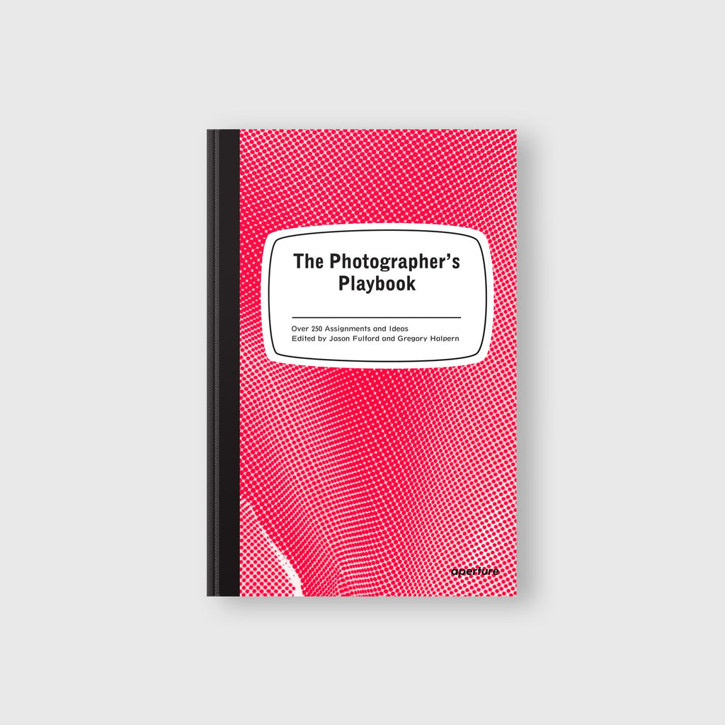 The Photographer's Playbook by Edited by Jason Fulford and Gregory Halpern - 1