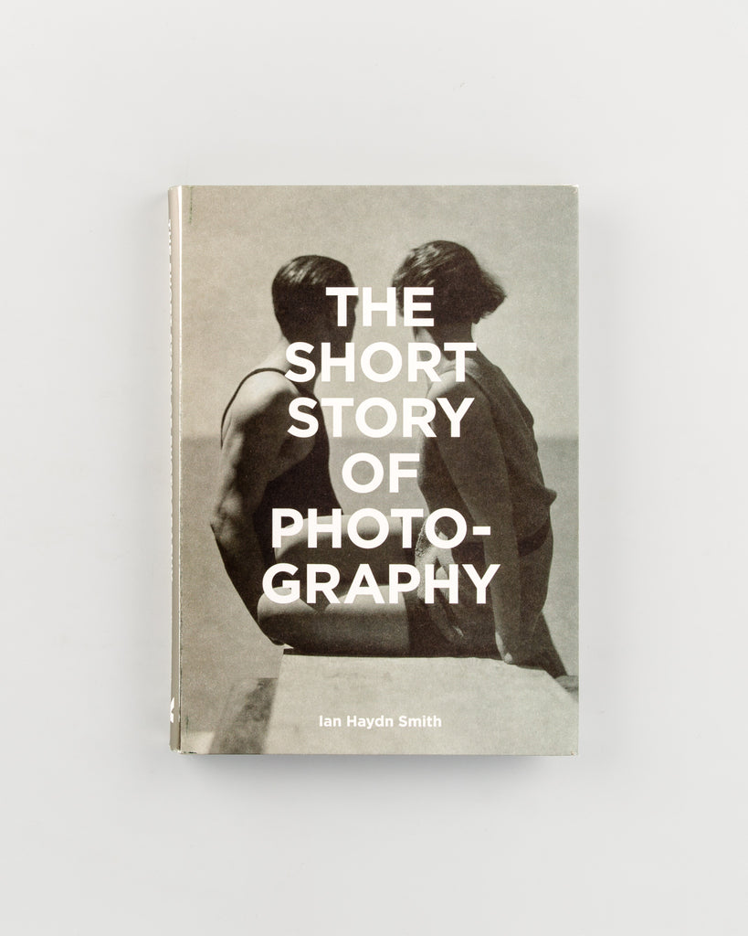 The Short Story of Photography by Ian Haydn Smith - 450