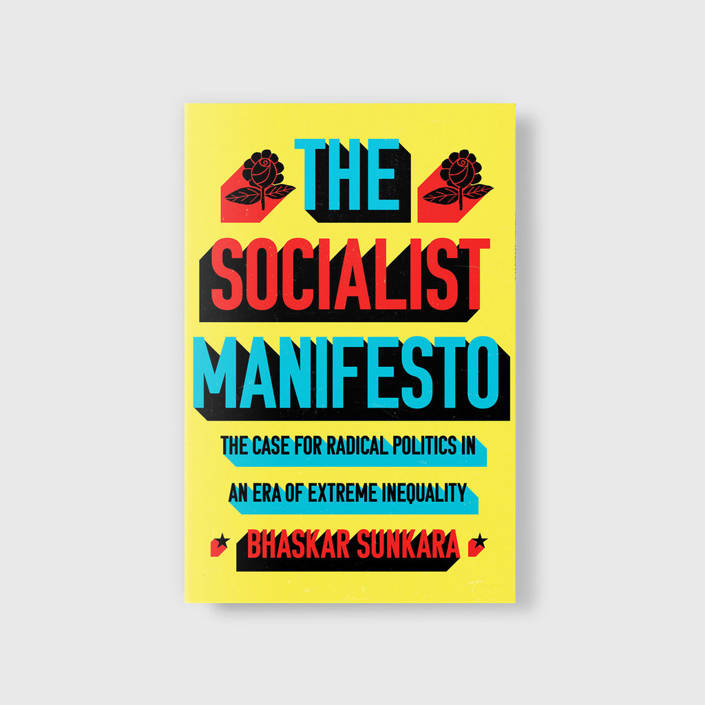The Socialist Manifesto by Bhaskar Sunkara - 6