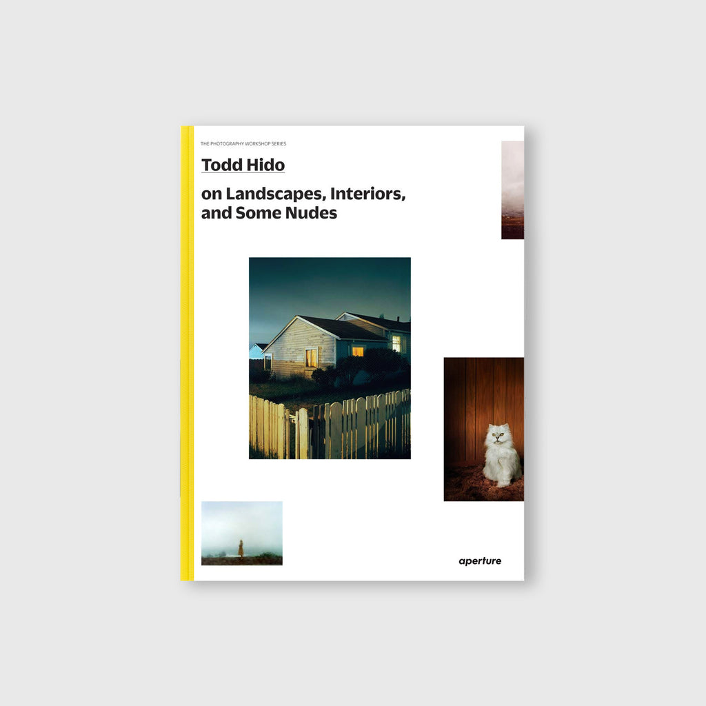 On Landscapes, Interiors, and Some Nudes (The Photography Workshop Series) by Todd Hido - 1