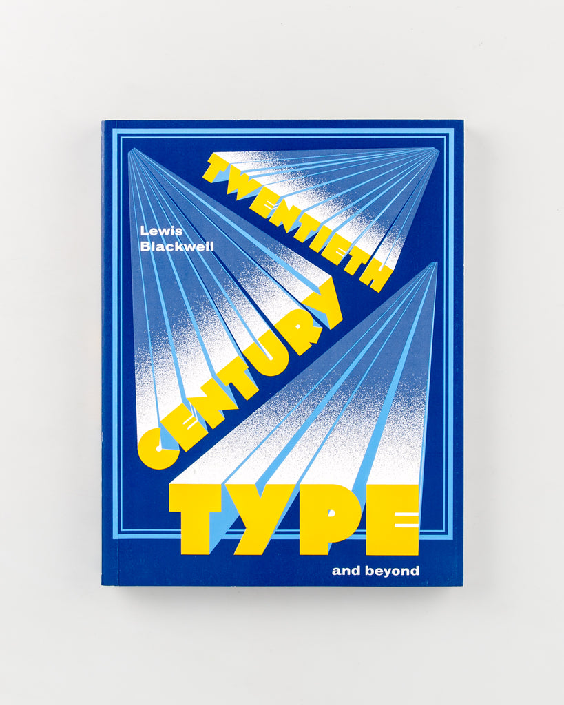 Twentieth-Century Type and Beyond by Lewis Blackwel - 7