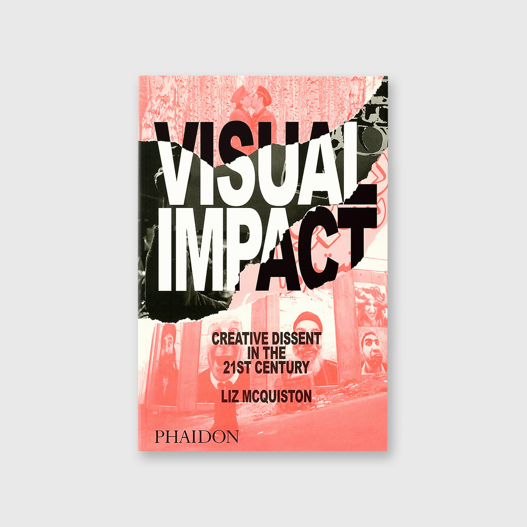 Visual Impact: Creative Dissent in the 21st Century by Liz McQuiston - 1
