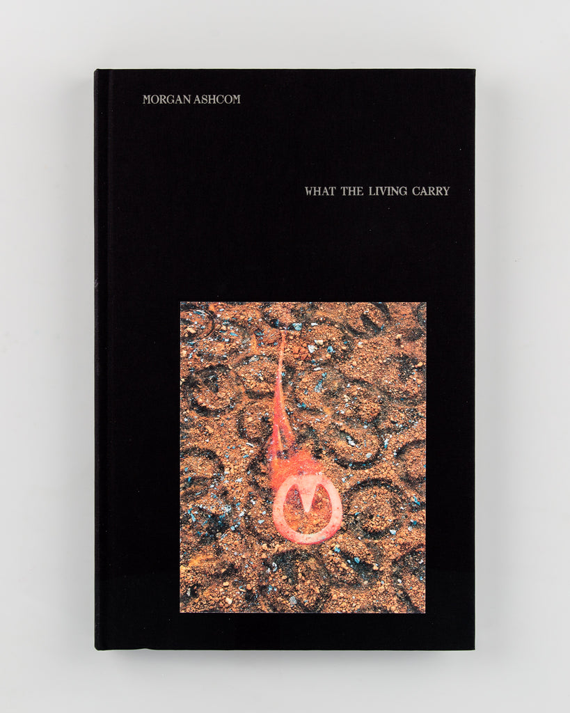 What the Living Carry (Signed) by Morgan Ashcom  - 617