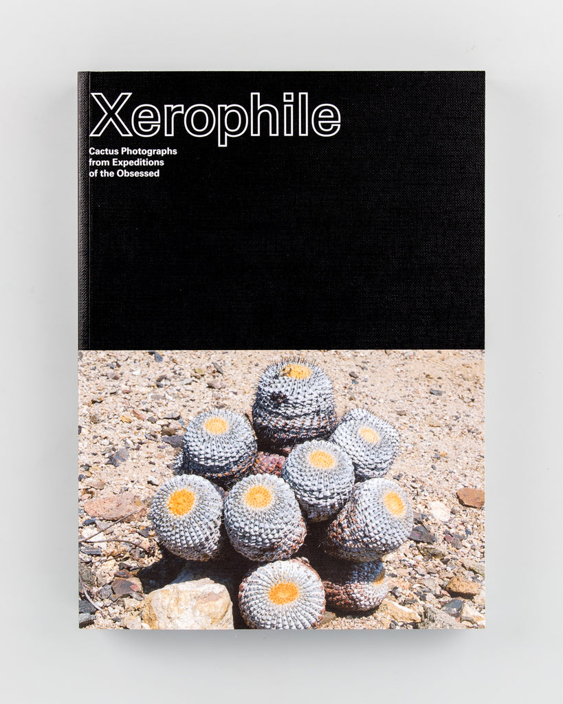Xerophile: Cactus Photographs from Expeditions of the Obsessed by Cactus Store (Eds) - 13