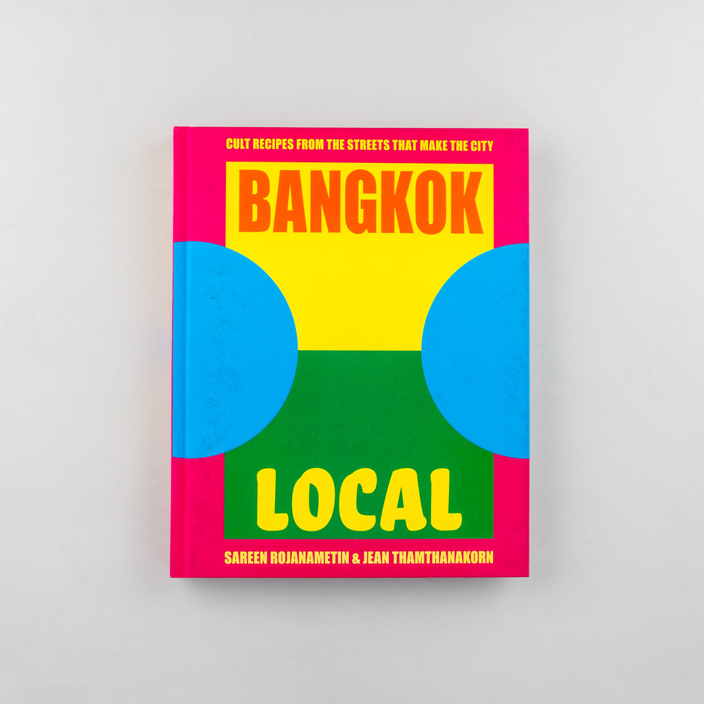 Bangkok Local by Sarin Rojanametin and Jean Thamthanakorn - 1