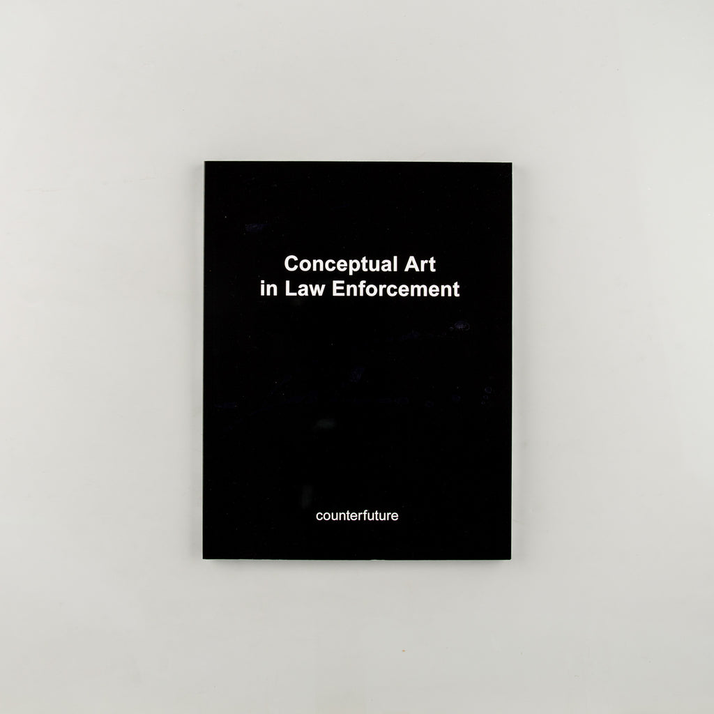 Conceptual Art in Law Enforcement by counterfuture - 1