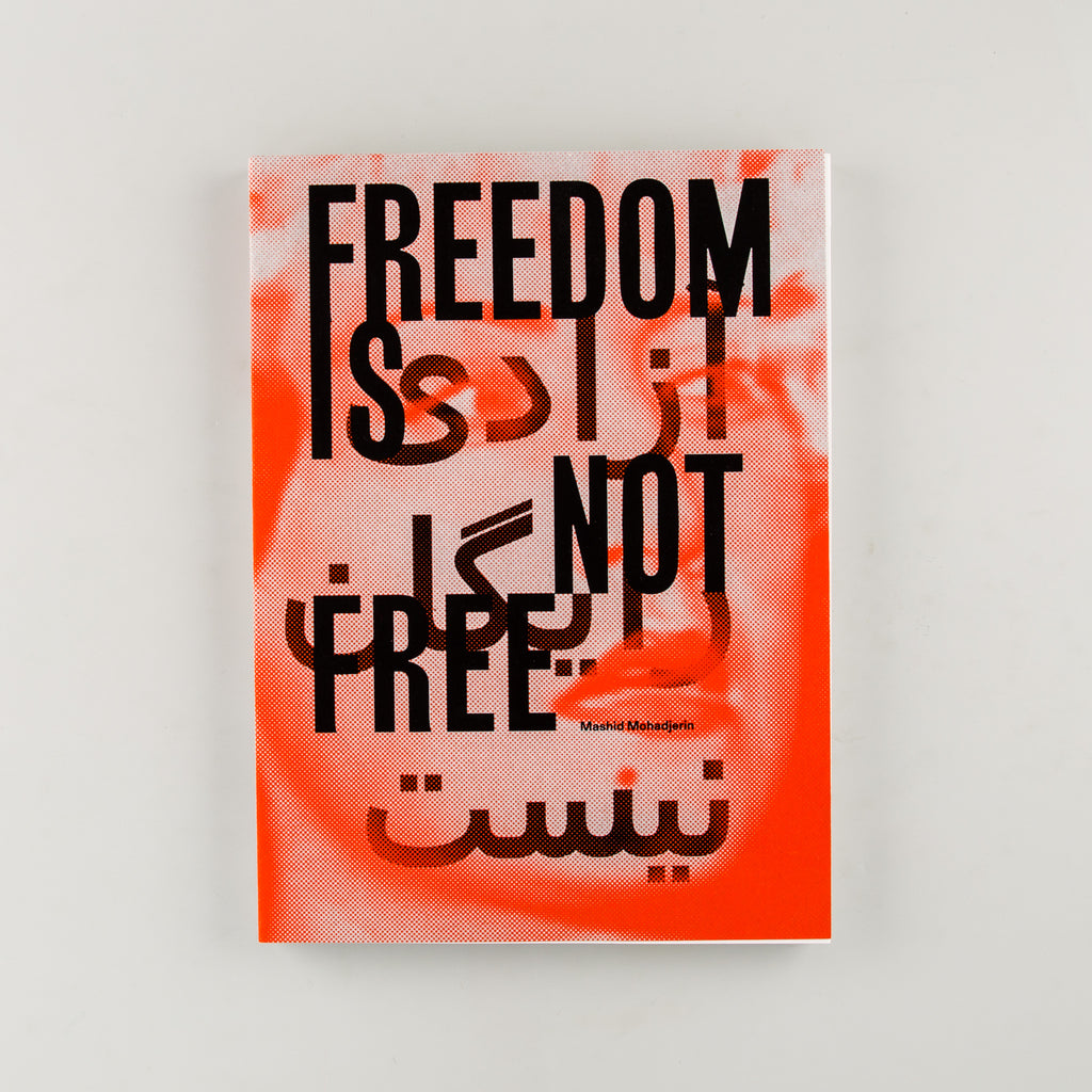 Freedom Is Not Free by Mashid Mohadjerin - 1