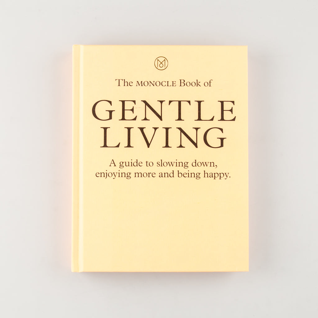 The Monocle Book of Gentle Living by Monocle - 5
