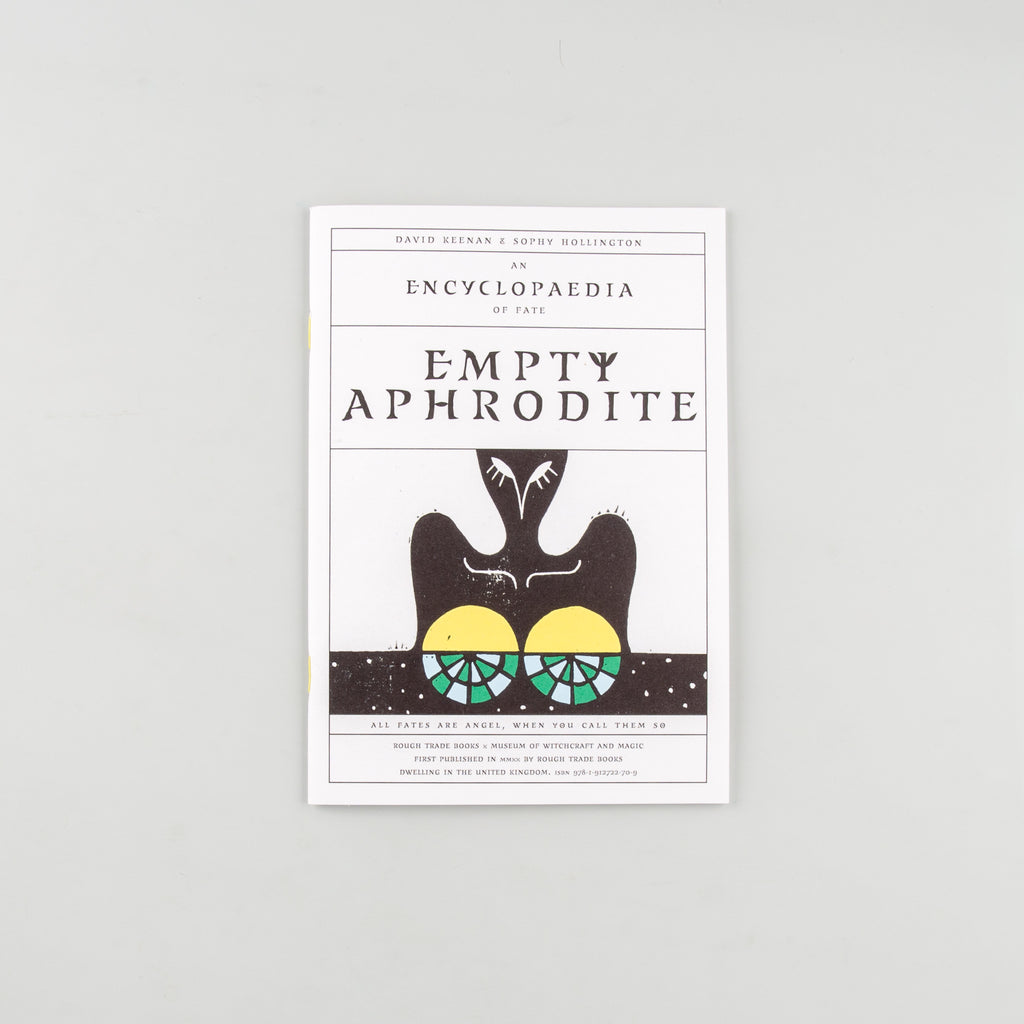 Empty Aphrodite: An Encyclopaedia of Fate by David Keenan & Sophy Hollington - 8